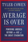 Average Is Over: Powering America Beyond the Age of the Great Stagnation - Tyler Cowen