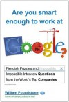 Are You Smart Enough to Work at Google? - William Poundstone