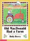 Old MacDonald Had a Farm - Holly Berry