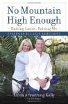 No Mountain High Enough: Raising Lance, Raising Me - Linda Armstrong Kelly, Joni Rodgers