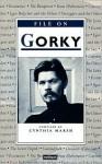 File on Gorky - Cynthia Marsh, Maxim Gorky