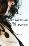 The Players - Margaret Sweatman