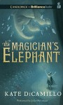 The Magician's Elephant - Juliet Stevenson, Kate DiCamillo
