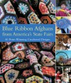 Blue Ribbon Afghans from America's State Fairs: 40 Prize-Winning Crocheted Designs - Valerie Van Arsdale Shrader