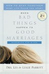 When Bad Things Happen to Good Marriages Workbook for Wives: How to Stay Together When Life Pulls You Apart - Les Parrott III, Leslie Parrott
