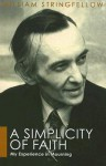 A Simplicity of Faith: My Experience in Mourning - William Stringfellow