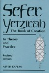 Sefer Yetzirah: The Book of Creation in Theory and Practice - Aryeh Kaplan
