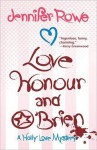 Love, Honour, and O'Brien (A Holly Love Mystery #1) - Jennifer Rowe