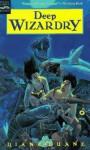 Deep Wizardry (Young Wizards #2) - Diane Duane