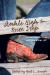 Ankle High and Knee Deep: Women Reflect on Western Rural Life - Gail L. Jenner