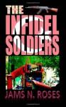 The Infidel Soldiers - Jams N. Roses
