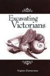 Excavating Victorians - Virginia Zimmerman