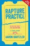 Rapture Practice - Aaron Hartzler