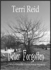 Never Forgotten (Mary O'Reilly, #3) - Terri Reid