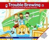 Trouble Brewing - Michael Dahl, Brandon Reibeling