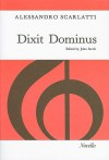 Dixit Dominus: Psalm 109, Authorized Version 110: For SATB Soli and Chorus, String Orchestra and Organ Continuo - Alessandro Scarlatti, John Steele