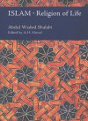 Islam: Religion of Life - Abdul Wadod Shalabi, Timothy J. Winter