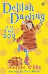 Delilah Darling Is at the Zoo - Jeanne Willis