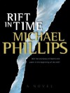 A Rift in Time - Michael Phillips