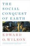 The Social Conquest of Earth - Edward O. Wilson
