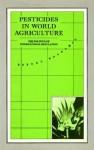 Pesticides in World Agriculture: The Politics of International Regulation - Robert Boardman
