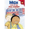 Max Goes to the Fire Station - Adria F. Klein, Mernie Gallagher-Cole