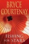 Fishing for Stars - Bryce Courtenay