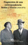 Fragmentos de una correspondencia: Brañas y Asturias (1929-1973) - Miguel Ángel Asturias