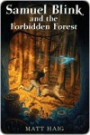 Samuel Blink and the Forbidden Forest - Matt Haig