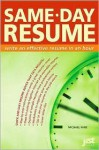 Same-Day Resume: Write an Effective Resume in an Hour! - J. Michael Farr