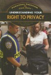 Understanding Your Right To Privacy (Personal Freedom & Civic Duty) - Kathy Furgang, Frank Gatta