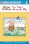 More Tales of Amanda Pig - Jean Van Leeuwen, Ann Schweninger