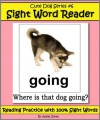 Cute Dog Reader #6 Sight Word Reader - Reading Practice with 100% Sight Words (Teach Your Child To Read) - Adele Jones