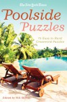 The New York Times Poolside Puzzles: 75 Easy to Hard Crossword Puzzles - Will Shortz