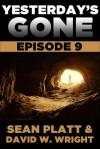 Yesterday's Gone: Episode 9 - Sean Platt, David W. Wright
