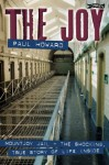 The Joy: Mountjoy Jail. The shocking, true story of life on the inside - Paul Howard