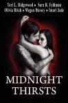 Midnight Thirsts - Tori L. Ridgewood, Sara R. Feldman, Olivia Ritch, Megan Hussey, Imari Jade
