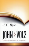 John, Vol. 2 - J.C. Ryle