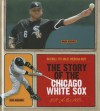 The Story of the Chicago White Sox - Nate LeBoutillier