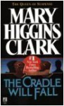 Cradle Will Fall, the - Mary Higgins Clark