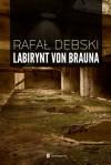 Labirynt von Brauna - Rafał Dębski