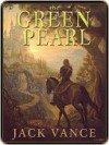 The Green Pearl [Lyonesse Book 2] - Jack Vance