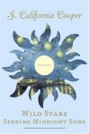 Wild Stars Seeking Midnight Suns: Stories - J. California Cooper
