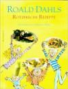 Roald Dahls rotzfreche Rezepte - Roald Dahl, Felicity Dahl, Josie Fison, Jan Baldwin