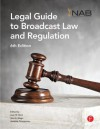 Nab Legal Guide to Broadcast Law and Regulation - Marvin Rosenberg