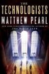 The Technologists: A Novel - Matthew Pearl