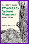 Climber's Guide to Pinnacles National Monument, 2nd - David Rubine