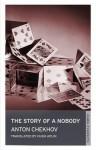 The Story of a Nobody - Anton Chekhov