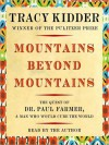 Mountains Beyond Mountains (Audio) - Tracy Kidder