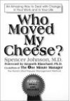 Who Moved My Cheese? - Spencer Johnson